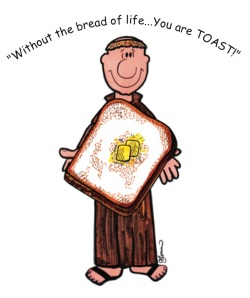 Bread of Life, Toast